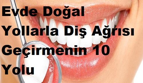 Evde Doğal Yollarla Diş Ağrısı Geçirmenin 10 Yolu