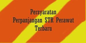 Persyaratan Perpanjangan STR (Surat Tanda Registrasi) Perawat Terbaru Melalui PPNI