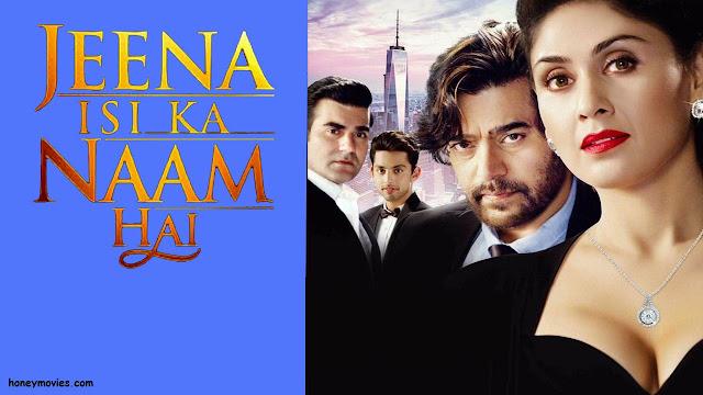 Jeena Isi Ka Naam Hai (2017) Hindi Movie Download HD 720p