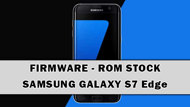descargar por firmware ron samsung galaxy s7 edge g935f