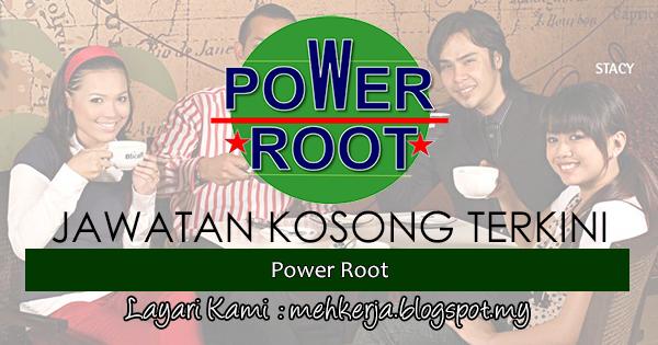 Jawatan Kosong Terkini 2017 di Power Root