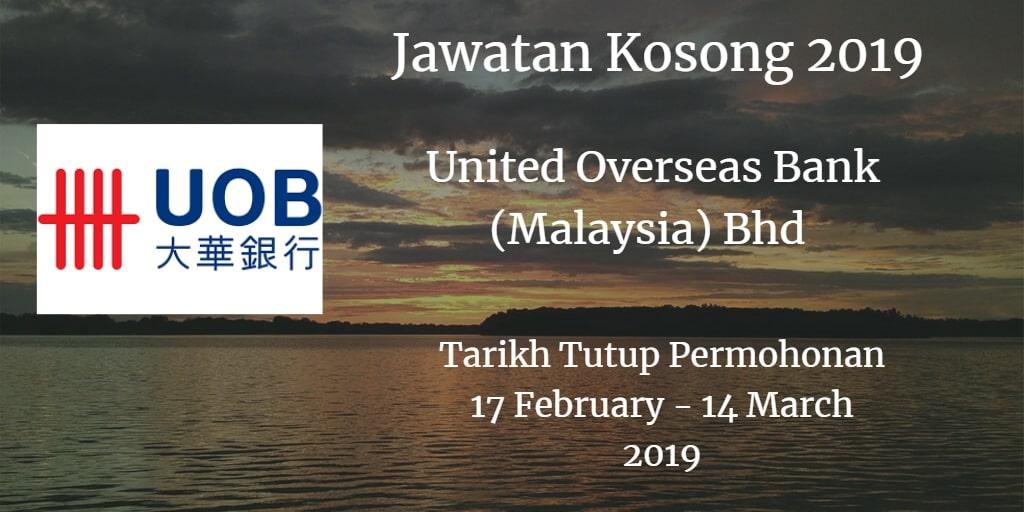 Jawatan Kosong United Overseas Bank (Malaysia) Bhd  17 February - 14 March 2019