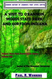 A Visit to O'Bannon Woods State Park and Corydon Indiana