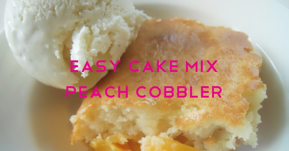 Easy Peach Cobbler With Cake Mix And Up
