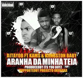 Dj Tayob Feat. Kams & Kiingston Baby - Aranha da Minha Teia