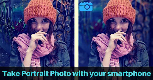 Take Portrait Photo with your smartphone - Mystery Techs