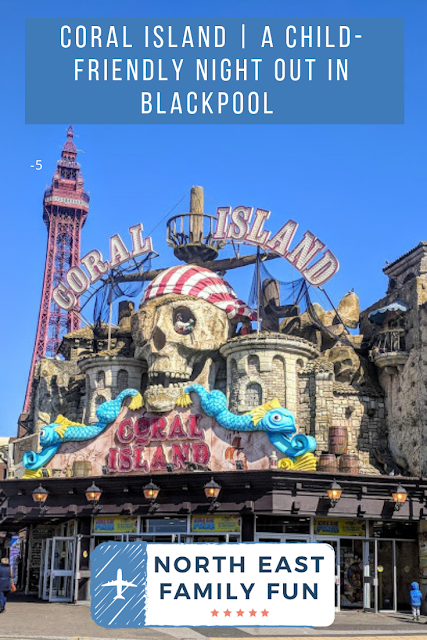 Coral Island | A Child-friendly Night Out in Blackpool