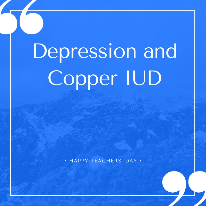 Gluten Free A Z Depression Anxiety And Copper Iud