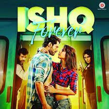 Ishq Forever 2016 Free Hindi Movies Download