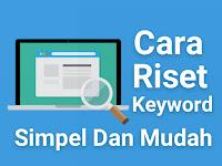 Cara Riset Keyword Simpel Dan Mudah Untuk Pemula 2017