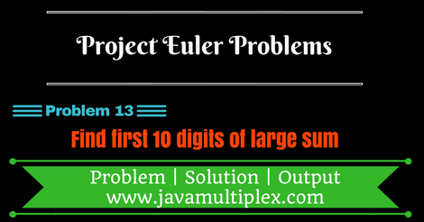 Solution of Project Euler Problem 13 in Java