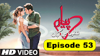 Pyaar Lafzon Mein Kahan Episode 53 in Hindi Full Drama HD