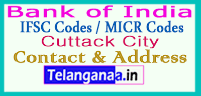 Bank of India IFSC Codes MICR Codes in Cuttack City