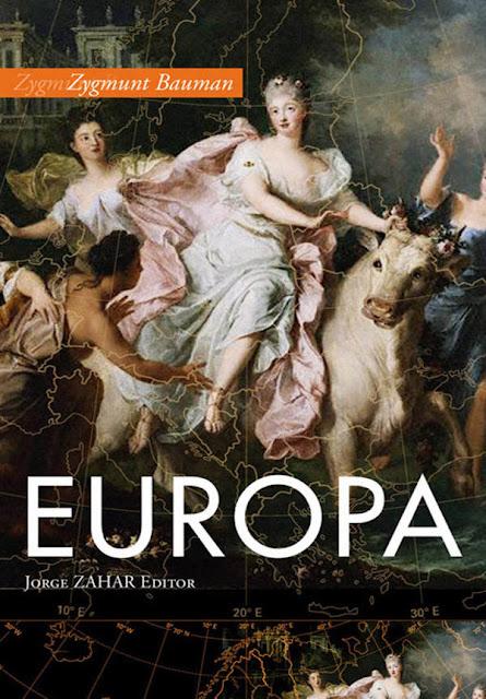 Europa Uma aventura inacabada - Zygmunt Bauman