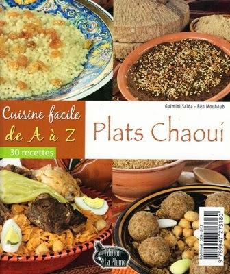 La Cuisine Algerienne Cuisine Facile Plats Chaoui 30 Recettes