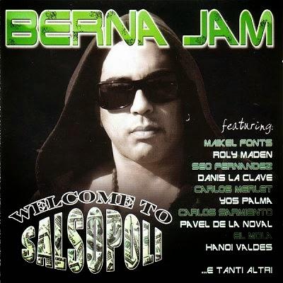 WELCOME TO SALSOPOLI - BERNA JAM (2009)