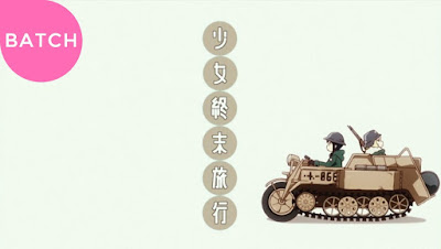 Shoujo Shuumatsu Ryokou Episode 1-12 Subtitle Indonesia [Batch]
