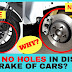 KNOW WHY CARS DO NOT HAVE HOLES IN DISC BRAKE !!