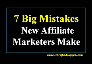 7 Big Mistakes New Affiliate Marketers Make