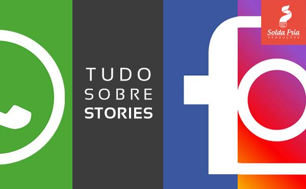 Tudo sobre Stories no Instagram facebook e whatsapp