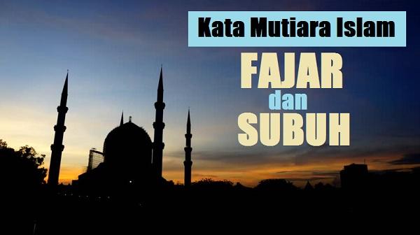 kata mutiara islam waktu fajar subuh dan pagi