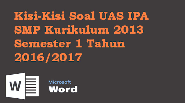 Download Kisi-Kisi Soal UAS IPA SMP Kurikulum 2013
