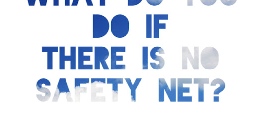 What to do if there's no safety net...
