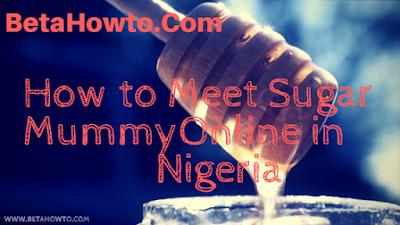 How to Meet Sugar Mummy Online in Nigeria price in nigeria