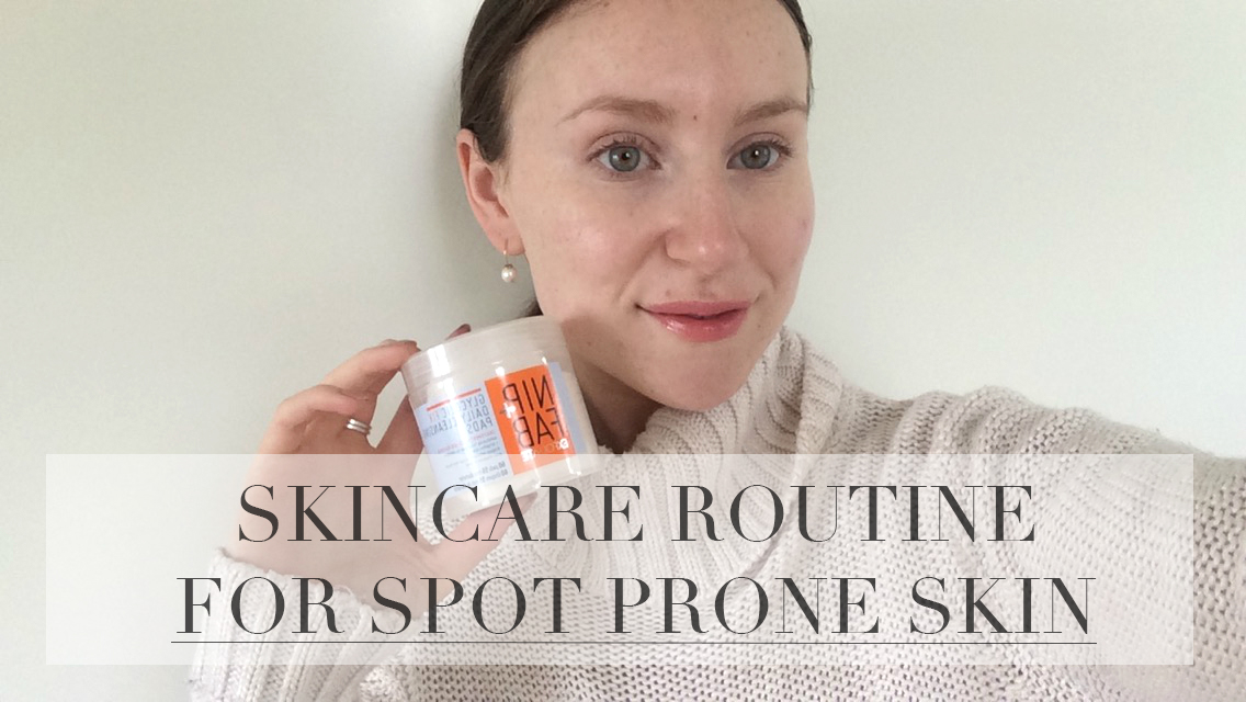 Skincare routine for spot prone skin