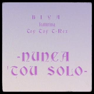 Biya - Nunca Tou Solo (feat Toy Toy T-Rex)