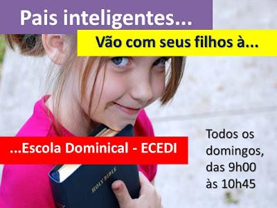 Pais inteligentes levam seus filhos à Escola Dominical