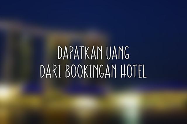 Dapat Uang dari Bookingan Hotel