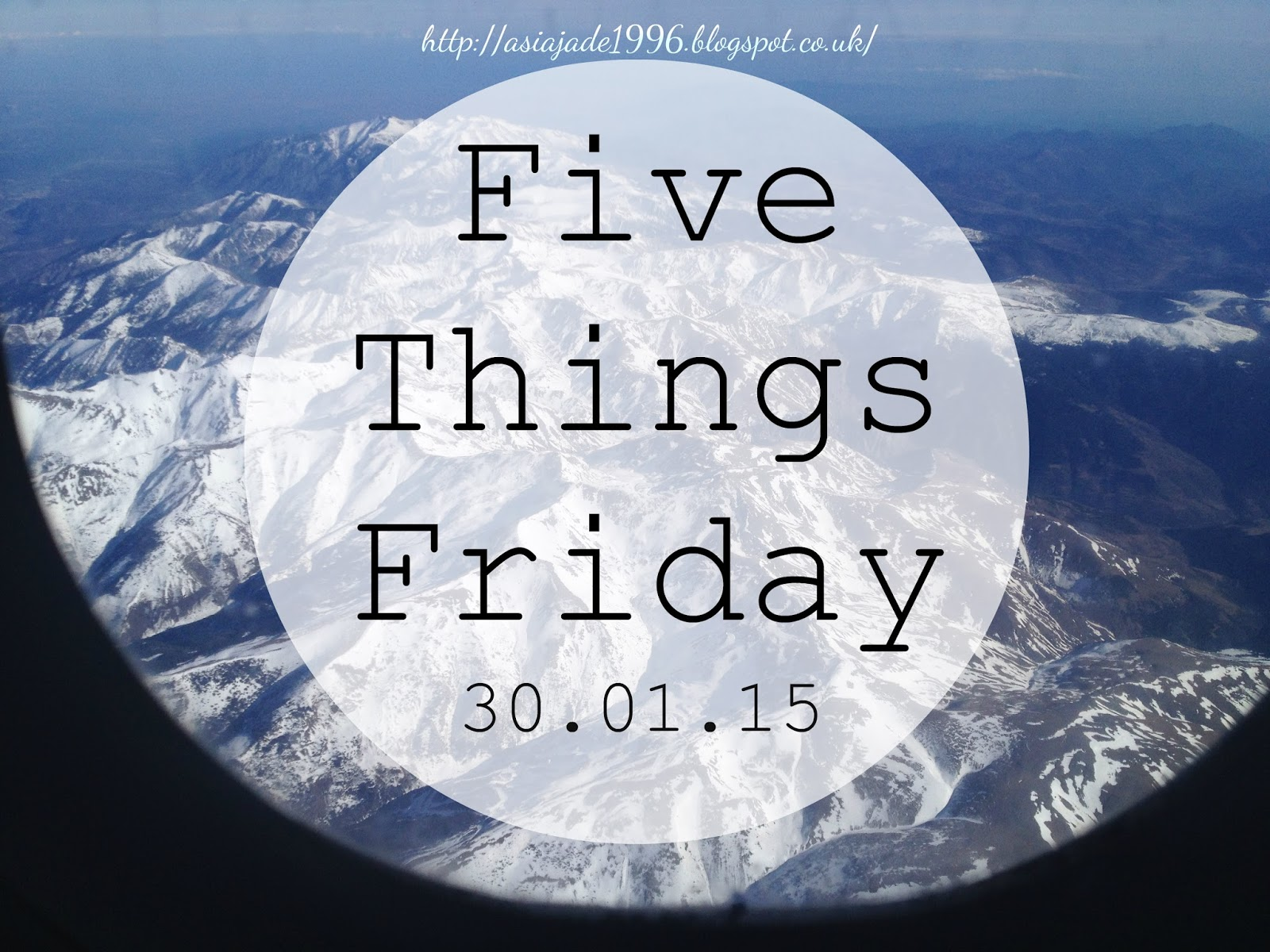Five Things Friday 30.01.15