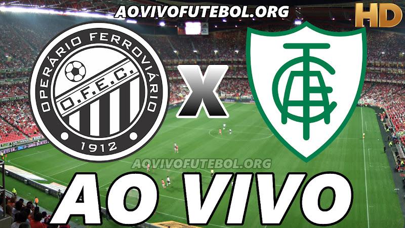 Operário-PR x América Mineiro Ao Vivo HDTV