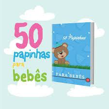 50 Papinhas para Bebês
