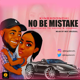 Download No Be Mistake By KingxDonchi