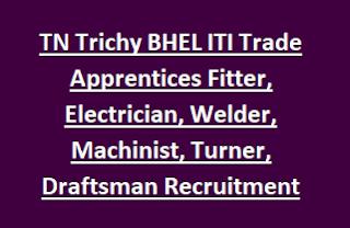 TN Trichy BHEL ITI Trade Apprentices Fitter, Electrician, Welder, Machinist, Turner, Draftsman Recruitment 2017 554 Jobs