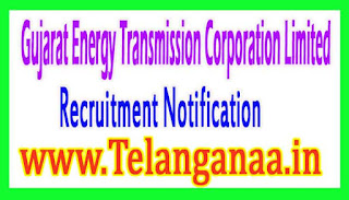 Gujarat Energy Transmission Corporation LimitedGETCO Recruitment Notification 2017