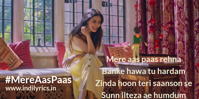 Mere Aas Paas | Sonal Chauhan | Photos | Yasser Desai & Jyotica Tangri | Lyrics | Quotes | Images | Pics