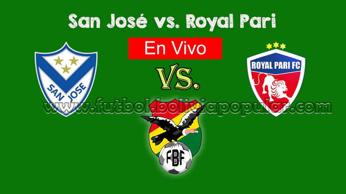 【En Vivo Final】San José vs. Royal Pari - Torneo Clausura 2018