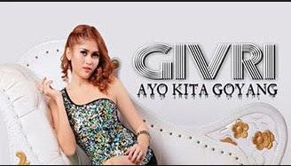 Download Lagu Givri Ayo Kita Goyang Mp3 Terbaru