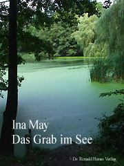Ina May: Das Grab im See. Mystery-Krimi. Kindle eBook