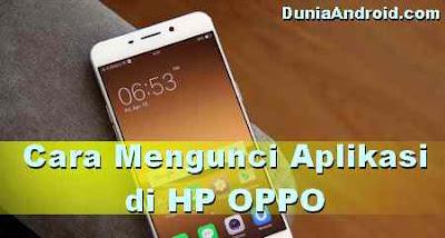 Cara Mengunci Aplikasi di HP OPPO dengan Pola / PIN