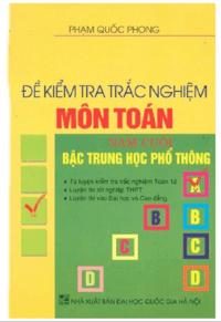 Đề Kiểm Tra Trắc Nghiệm Môn Toán Năm Cuối Bậc THPT - Phạm Quốc Phong