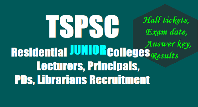 TSPSC Residential Junior Colleges Lecturers, Principals, PDs, Librarians Recruitment,Exam date,Hall tickets, Answer key,Results