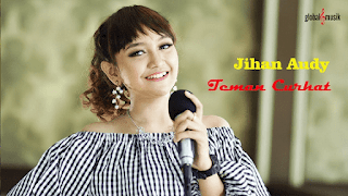 Lirik Lagu Jihan Audy - Teman Curhat