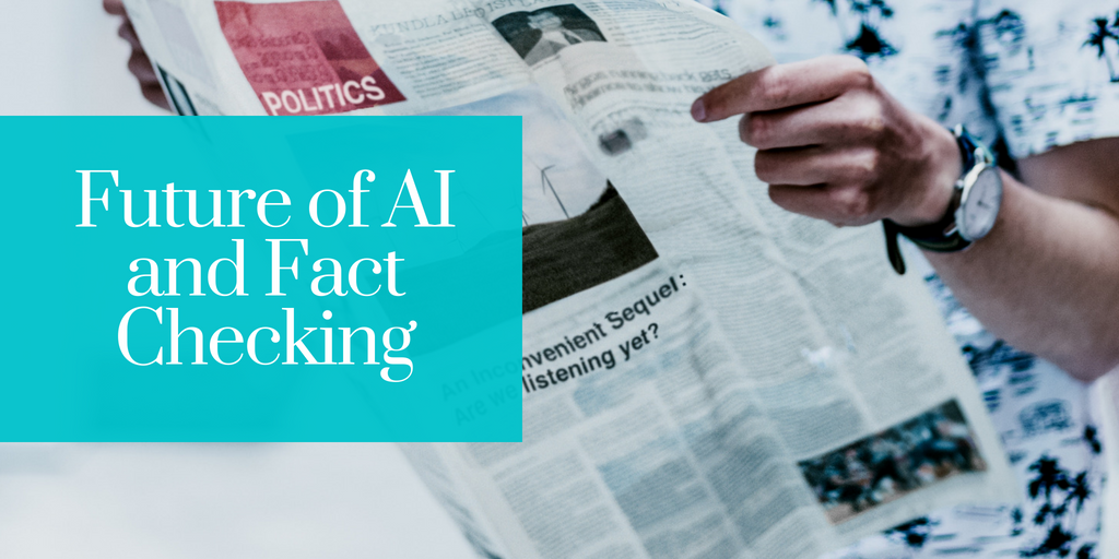 The Future Role of AI in Fact Checking