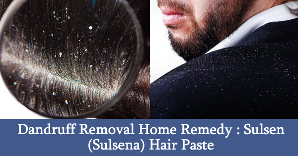 Dandruff Removal Home Remedy : Sulsen (Sulsena) Hair Paste