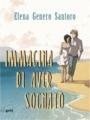 Immagina di aver sognato, Elena Genero Santoro, Gli scrittori della porta accanto
