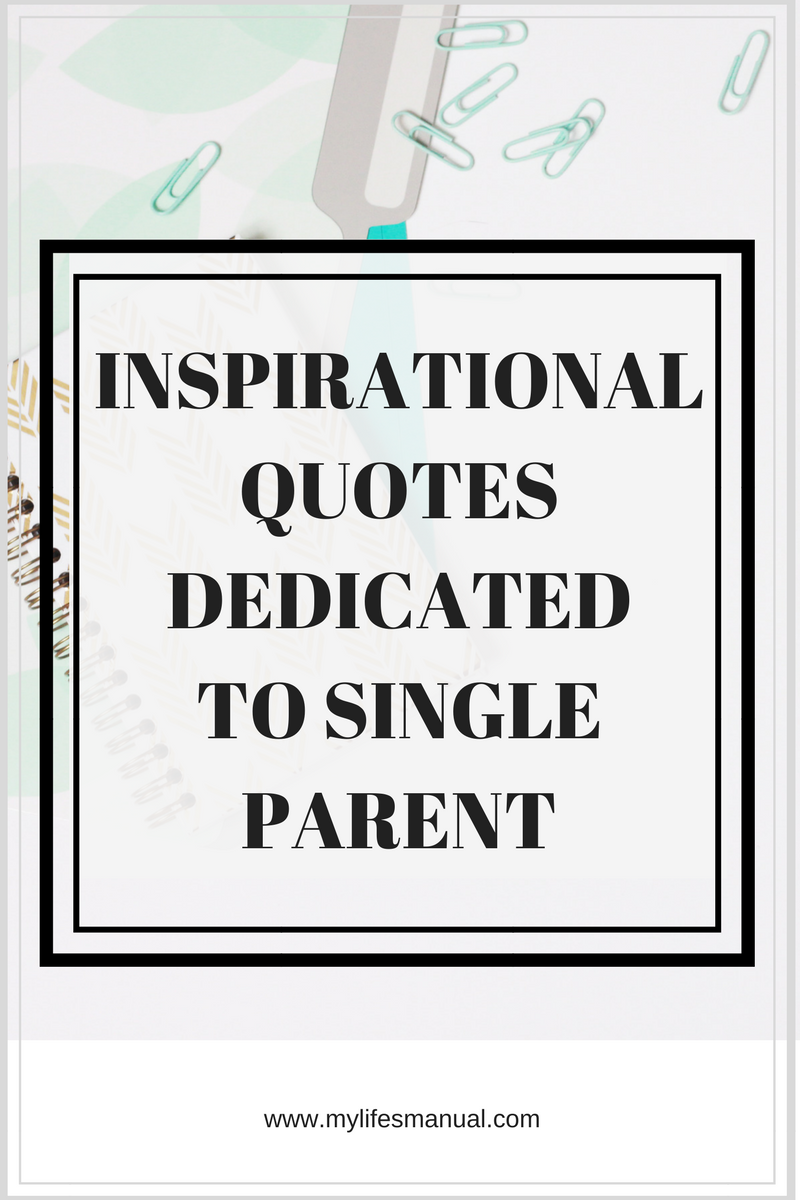 Inspirational Quotes Dedicated To Single Parent Mylifesmanual